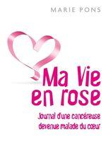 Ma Vie en rose  - Marie Pons