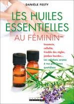 Vente EBooks : Les huiles essentielles au féminin  - Danièle Festy