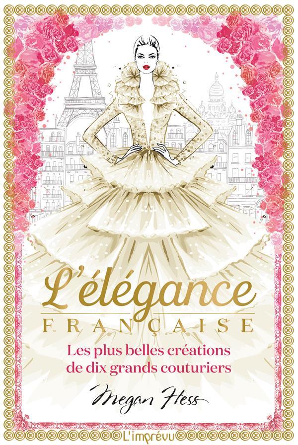 L'élégance française ; les plus belles créations de dix grands couturiers
