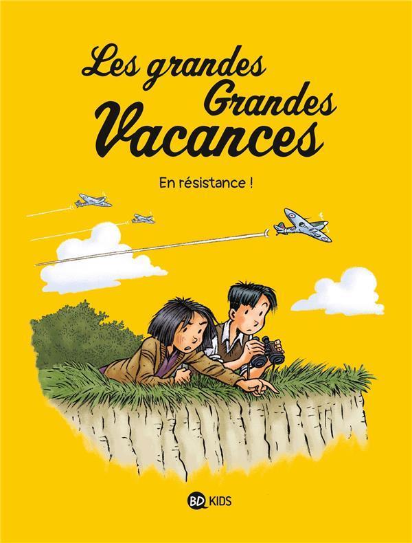 LES GRANDES GRANDES VACANCES T.4  -  EN RESISTANCE !