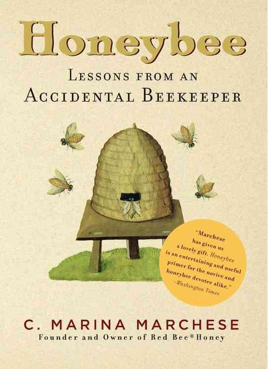 HONEYBEE - LESSONS FROM AN ACCIDENTAL BEEKEEPER