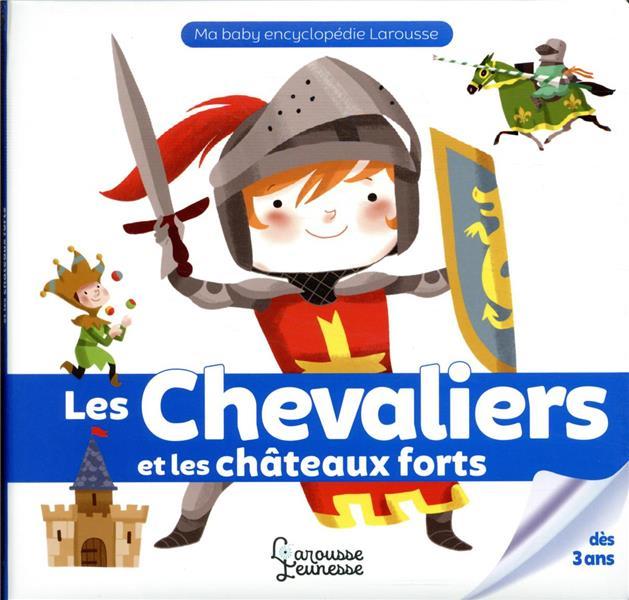 LES CHEVALIERS ET LES CHATEAUX FORTS
