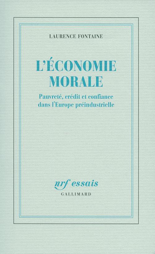 L'économie morale ; pauvreté, crédit et confiance dans l'Europe préindustrielle