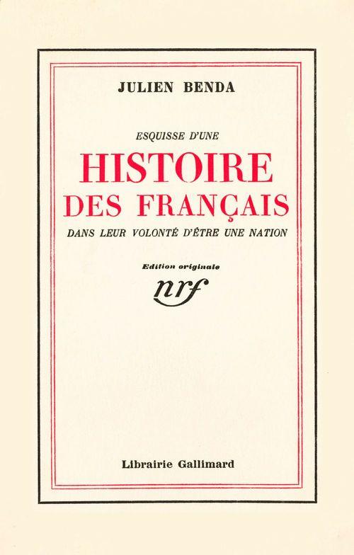 Esquisse d'une histoire des francais dans leur volonte d'etre une nation