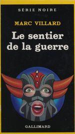 Vente Livre Numérique : Le Sentier de la guerre  - Marc Villard
