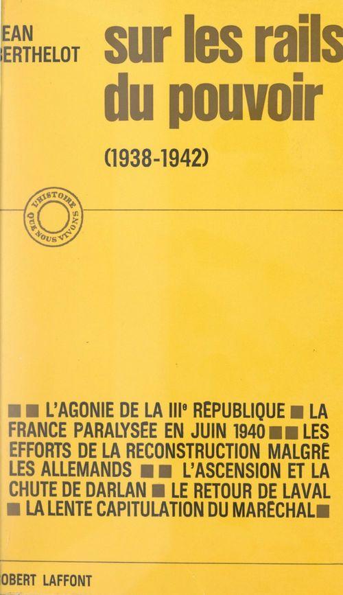 Sur les rails du pouvoir  - Jean Berthelot