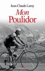 Vente EBooks : Mon Poulidor  - Jean-Claude Lamy