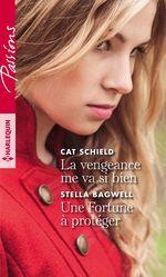 La vengeance me va si bien ; une Fortune à protéger  - Stella Bagwell - Cat Schield