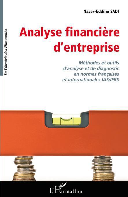 Analyse financière d'entreprise ; méthodes et outils d'analyse et de diagnostic en normes françaises