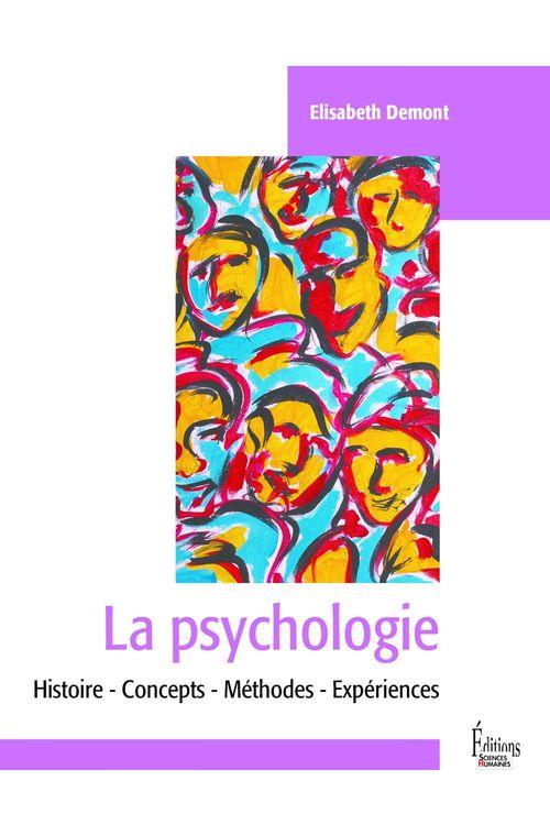 La psychologie ; histoire, concepts, méthodes, expériences