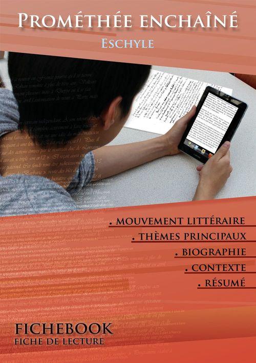 Fiche de lecture Prométhée enchaîné - Résumé détaillé et analyse littéraire de référence