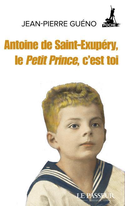 Antoine de Saint-Exupéry, le Petit Prince, c'est toi