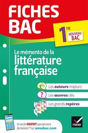 Fiches bac ; le mémento de la littérature française ; 1re