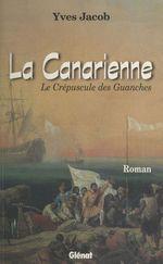 La Canarienne : Le Crépuscule des Guanches