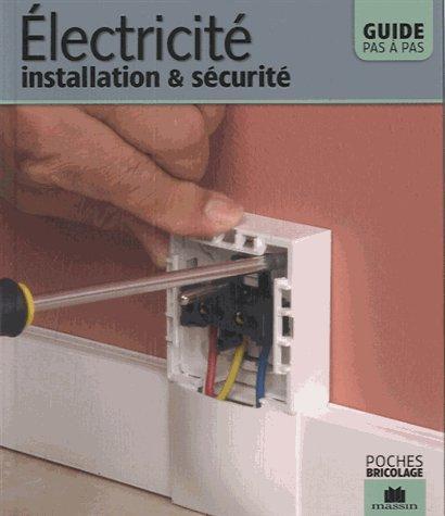 Electricite ; Installation Et Securite