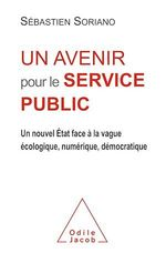 Un avenir pour le service public  - Sébastien Soriano