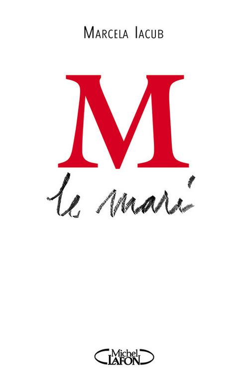 M le Mari  - Marcela IACUB