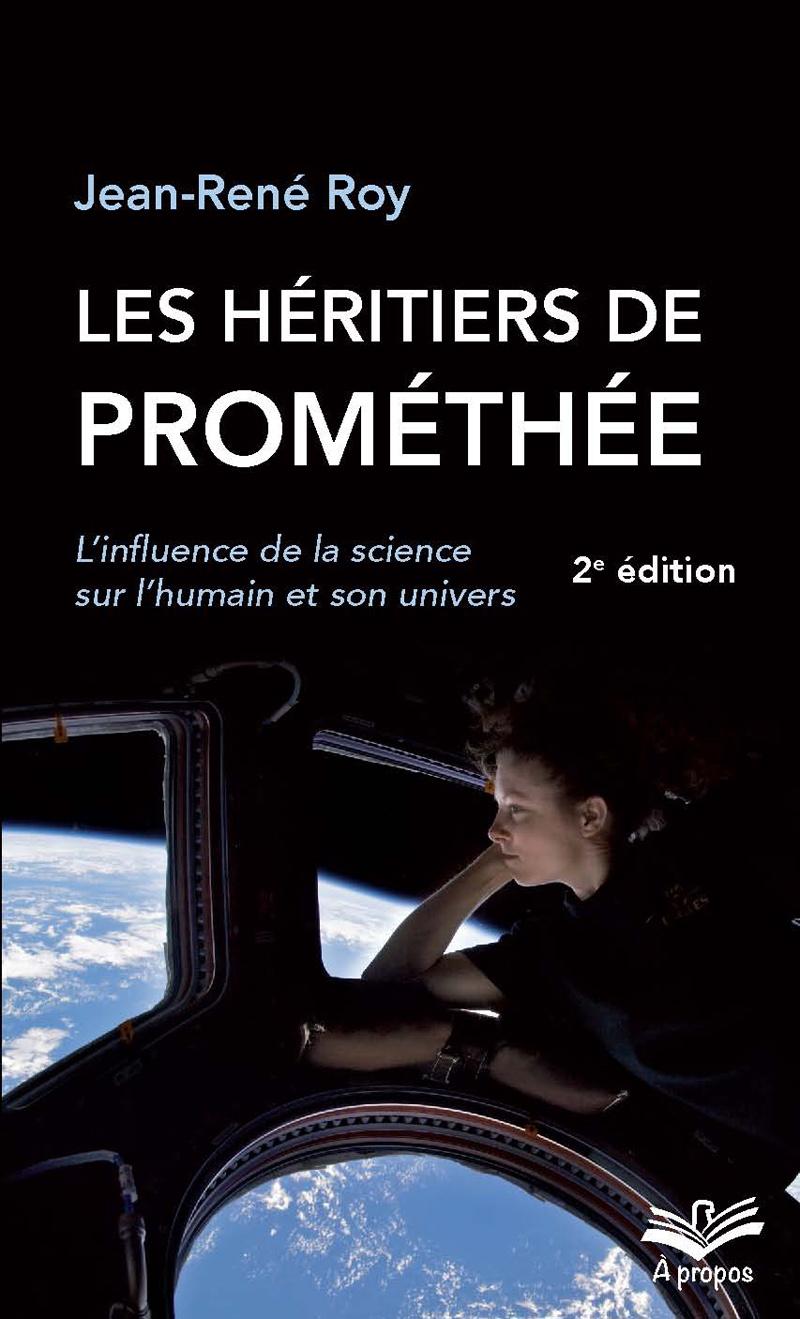 Les héritiers de Prométhée. L'influence de la science sur l'humain et son univers - Format de poche