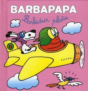 Barbapapa; Les Petites Histoires De Barbapapa T.3 ; Barbidur Pilote