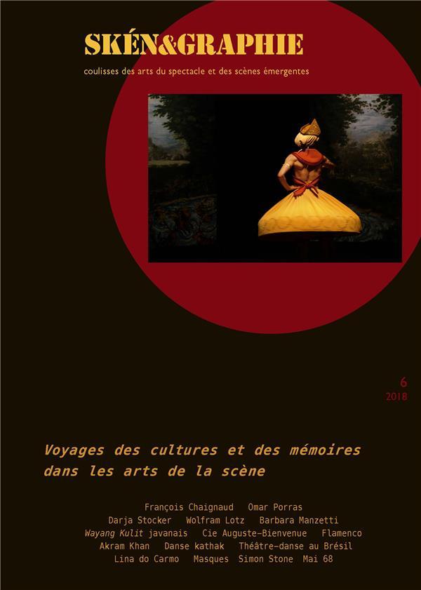 Sken&graphie, n  6. voyages des cultures et des memoires dans les art s de la scene