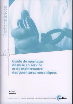 Guide de montage, de mise en service et de maintenance des garnitures mécaniques