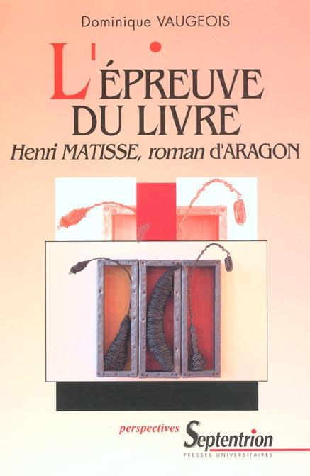 L'epreuve du livre. henri matisse, roman d'aragon