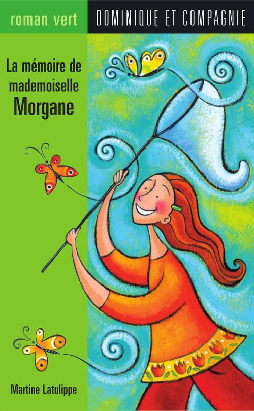 La memoire de mademoiselle morgane