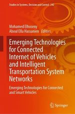 Emerging Technologies for Connected Internet of Vehicles and Intelligent Transportation System Networks  - Aboul Ella Hassanien - Mohamed Elhoseny