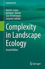 Complexity in Landscape Ecology  - David G. Green - Suzanne Sadedin - Nicholas I. Klomp - Glyn Rimmington