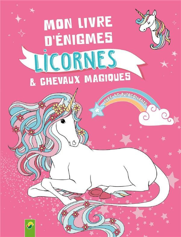 Mon Livre D Enigmes Licornes Et Chevaux Magiques Collectif Schwager Steinlein Grand Format Librairie Detours Nailloux