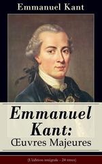 Vente EBooks : Emmanuel Kant: Oeuvres Majeures (L'édition intégrale - 24 titres)  - Emmanuel KANT