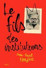 Vente Livre Numérique : Le Fils des instituteurs  - Jean-Paul Nozière