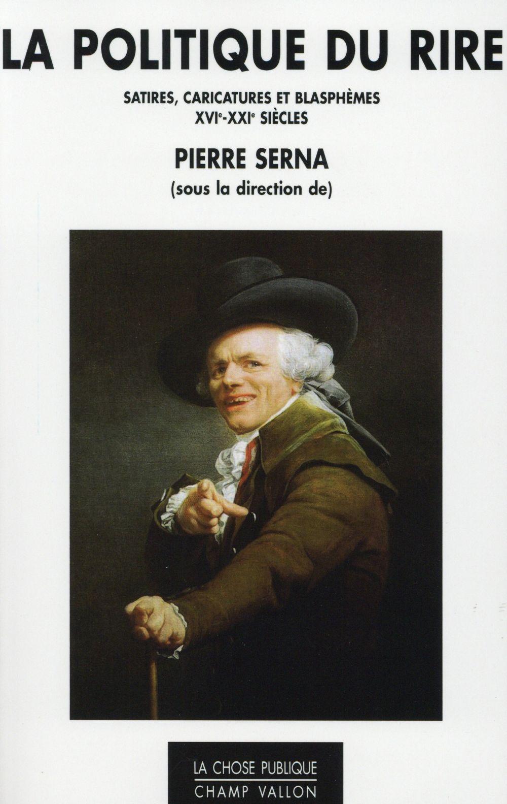 La politique du rire ; satires, sacrilèges et blasphèmes (XVIe-XXIe siècles)