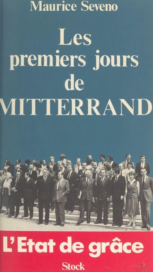 Les premiers jours de Mitterrand : l'état de grâce