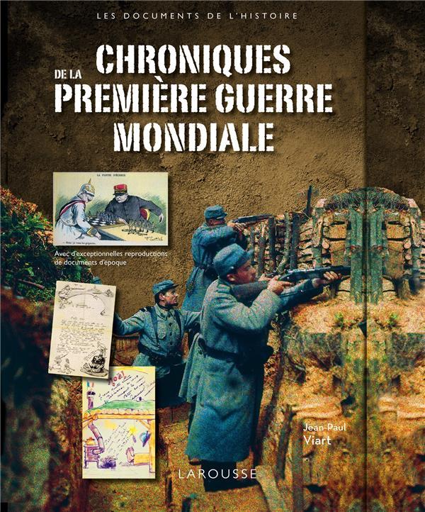 Viart Jean-Paul - CHRONIQUES DE LA PREMIERE GUERRE MONDIALE