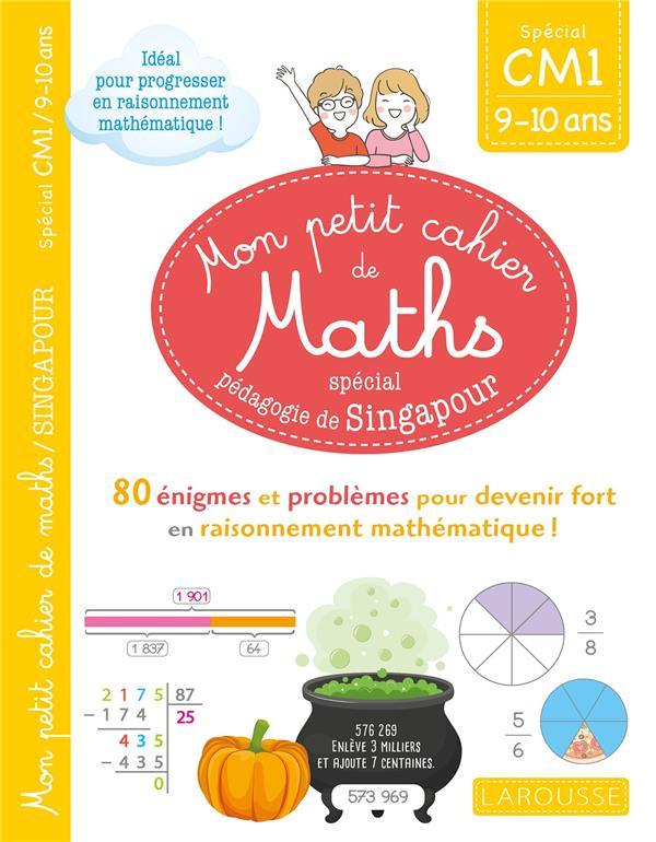 Mon petit cahier de maths ; CM1 ; spécial pédagogie de Singapour
