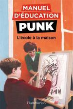Couverture de Manuel d'éducation punk T.3 ; l'école à la maison