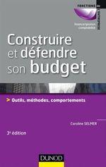 Vente Livre Numérique : Construire et défendre son budget - 3e éd.  - Caroline Selmer