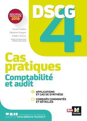 Vente Livre Numérique : DSCG 4 - Comptabilité et audit - Cas pratiques  - Alain Burlaud  - Sébastien Paugam  - Frédéric Romon  - Vincent Lepève