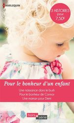 Vente Livre Numérique : Pour le bonheur d'un enfant  - Melissa McClone - Rebecca Winters - Barbara Hannay