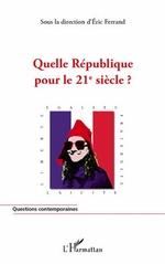 Quelle République pour le 21e siècle ?  - Eric Ferrand