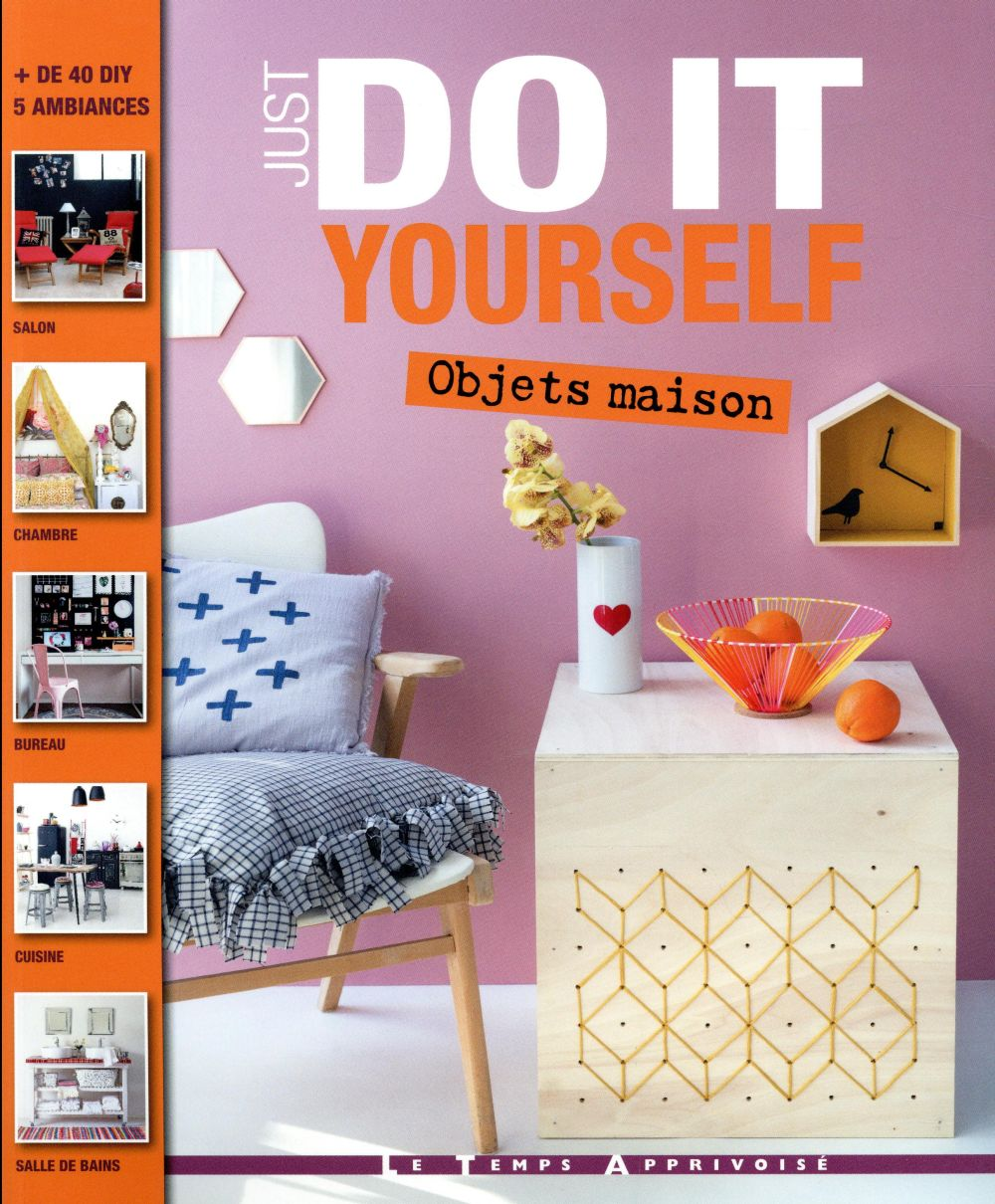 Just do it yourself ; objets maison