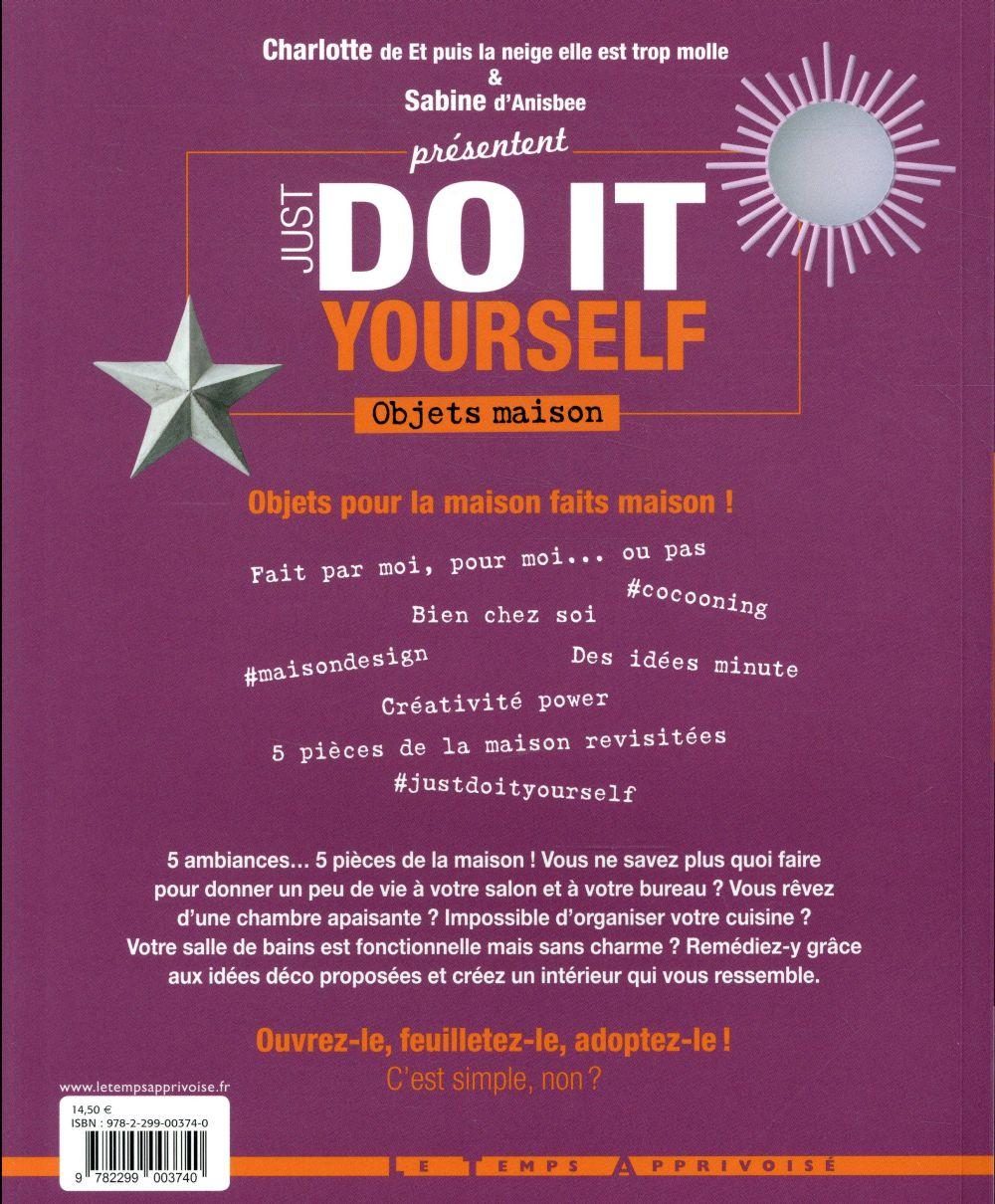 Just do it yourself ; objets maison