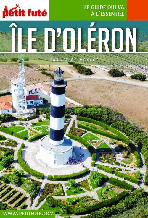 GUIDE PETIT FUTE ; CARNETS DE VOYAGE ; île d'Oléron (édition 2021)  - Collectif Petit Fute  - Dominique Auzias  - Jean-Paul Labourdette