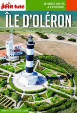 GUIDE PETIT FUTE ; CARNETS DE VOYAGE ; île d'Oléron (édition 2021)