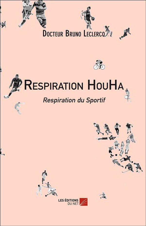 Respiration houha ; respiration du sportif