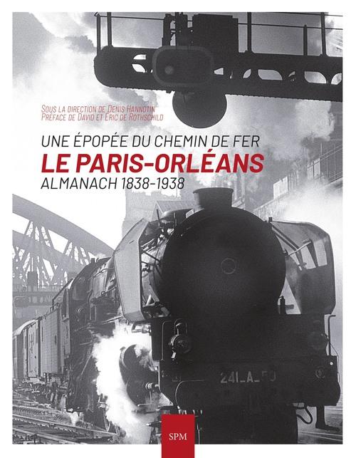Une épopée du chemin de fer ; le Paris-Orléans, almanach 1838-1938