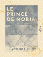 Le Prince de Moria  - Adolphe d' Ennery