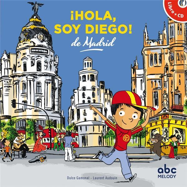 HOLA, SOY DIEGO DE MADRID (COLL. HELLO KIDS)
