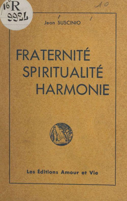 Fraternité, spiritualité, harmonie